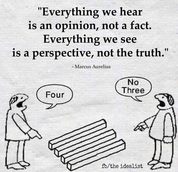 everything-we-hear-is-an-opinion-not-a-fact-everything-we-see-is-a-perspective-not-the-truth-four-no-three-1440381067